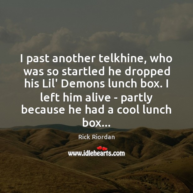 I past another telkhine, who was so startled he dropped his Lil' Cool Quotes Image