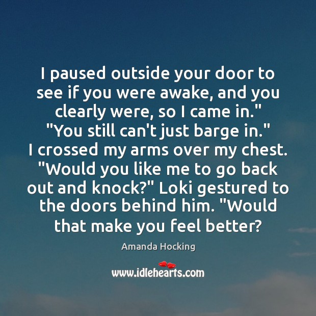 I paused outside your door to see if you were awake, and Image