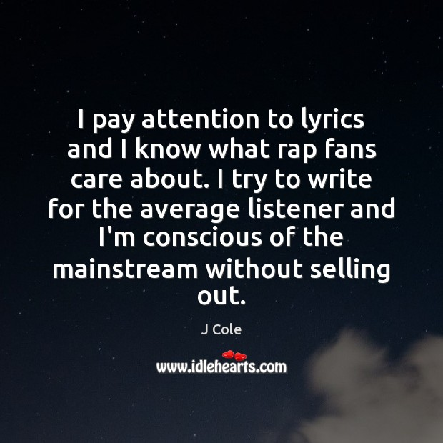 I pay attention to lyrics and I know what rap fans care Image