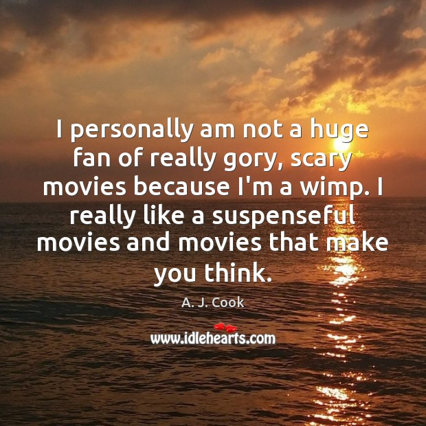 Image, I personally am not a huge fan of really gory, scary movies