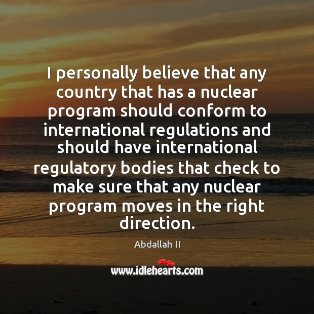 Image, I personally believe that any country that has a nuclear program should