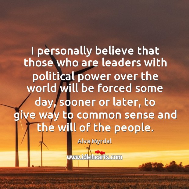 Image, I personally believe that those who are leaders with political power over the
