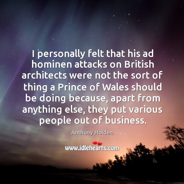 I personally felt that his ad hominen attacks on british architects were not the sort of thing a prince Image