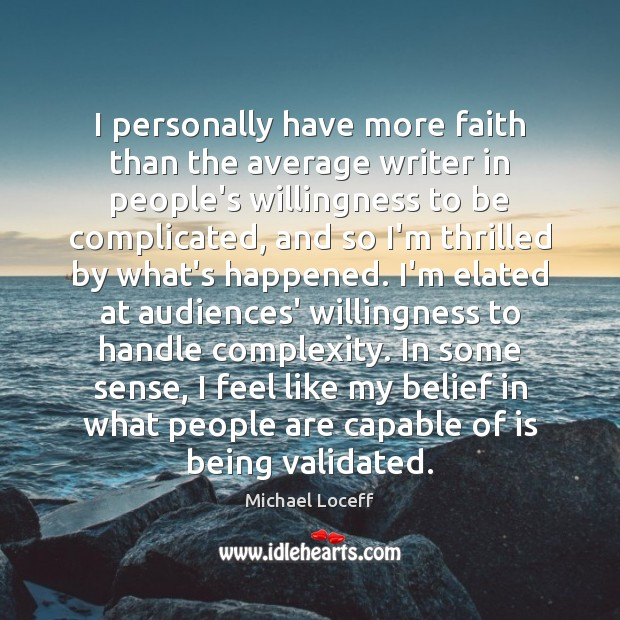 I personally have more faith than the average writer in people's willingness Image