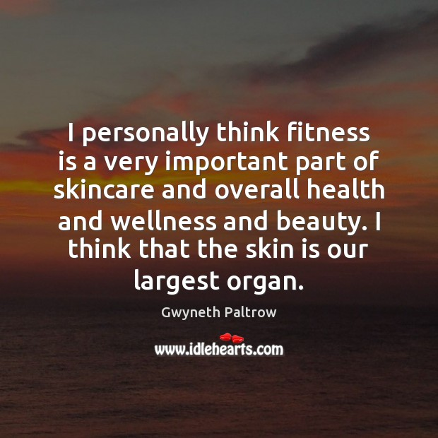 Image, I personally think fitness is a very important part of skincare and
