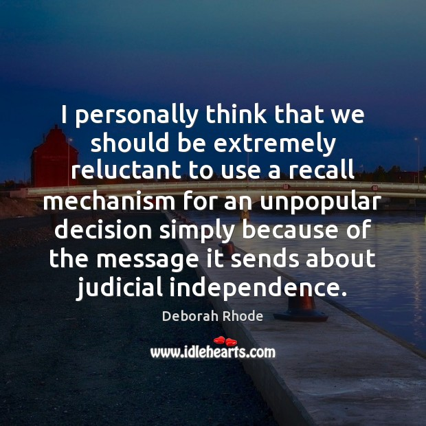 I personally think that we should be extremely reluctant to use a Deborah Rhode Picture Quote