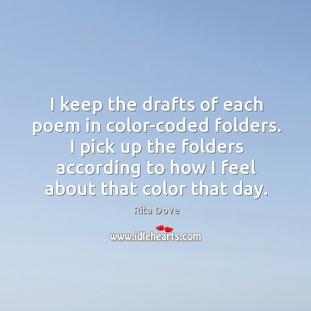 I pick up the folders according to how I feel about that color that day. Image