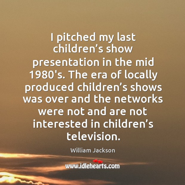 I pitched my last children's show presentation in the mid 1980's. Image