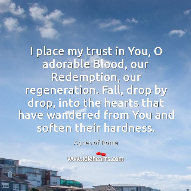 Image, I place my trust in You, O adorable Blood, our Redemption, our