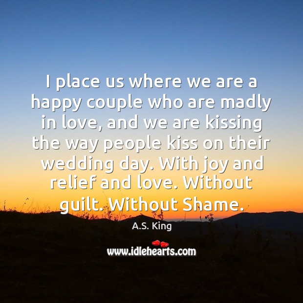 Image, I place us where we are a happy couple who are madly