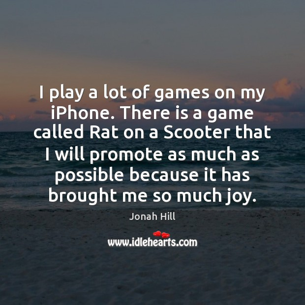 I play a lot of games on my iPhone. There is a Image