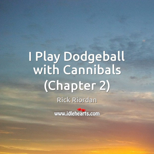 I Play Dodgeball with Cannibals (Chapter 2) Image