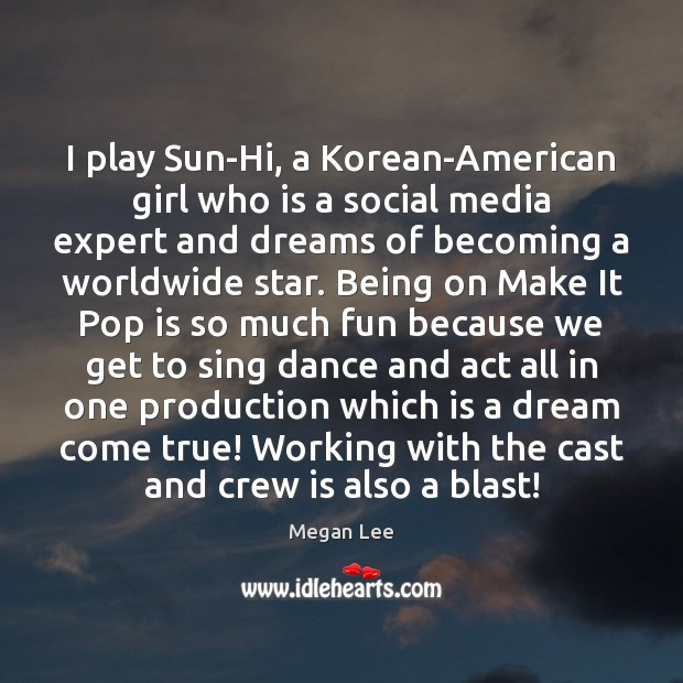 I play Sun-Hi, a Korean-American girl who is a social media expert Acting Quotes Image