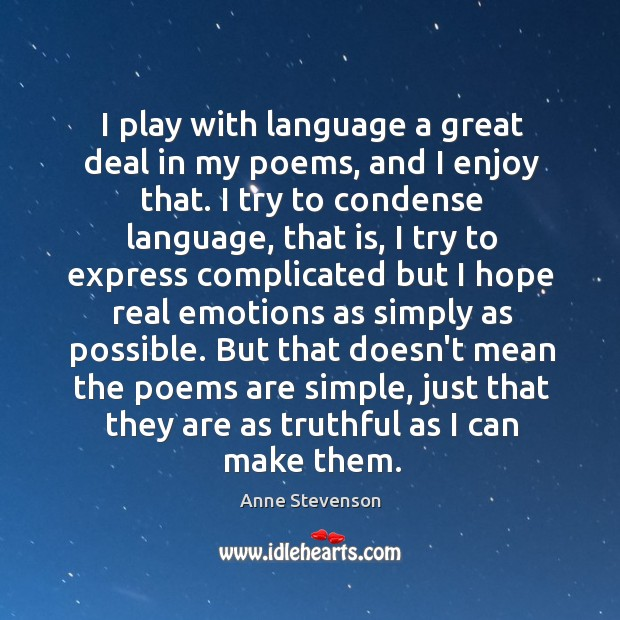 Image, I play with language a great deal in my poems, and I