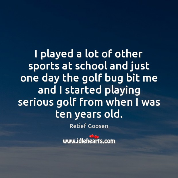 Image, I played a lot of other sports at school and just one