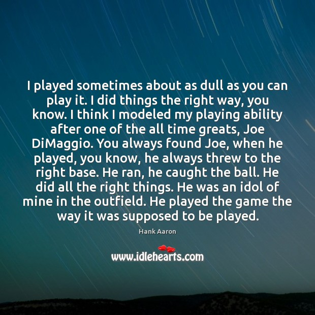 I played sometimes about as dull as you can play it. I Image