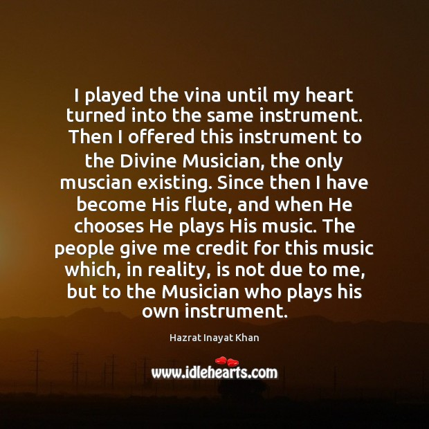 I played the vina until my heart turned into the same instrument. Image