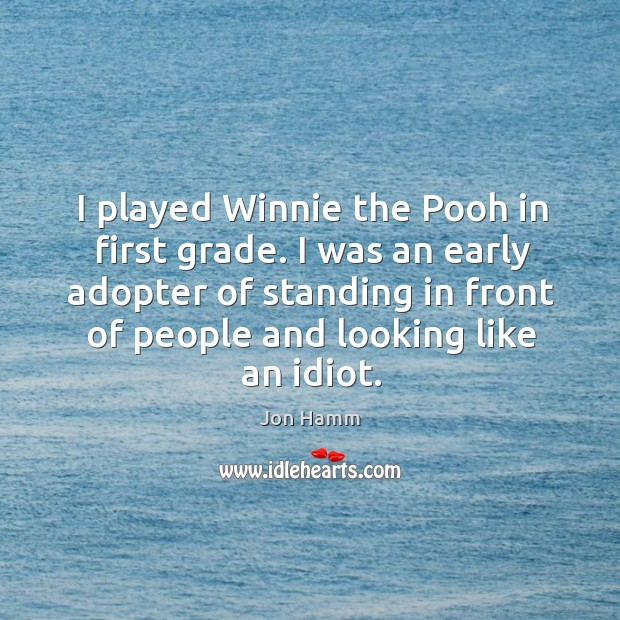 I played Winnie the Pooh in first grade. I was an early Image