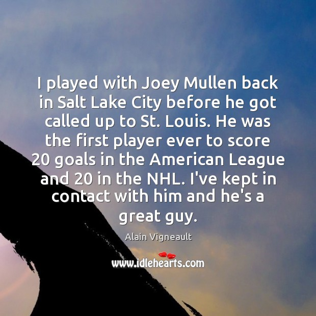 Image, I played with Joey Mullen back in Salt Lake City before he