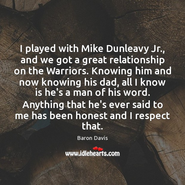 Image, I played with Mike Dunleavy Jr., and we got a great relationship