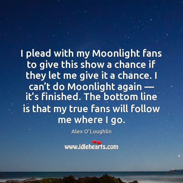 Image, I plead with my Moonlight fans to give this show a chance
