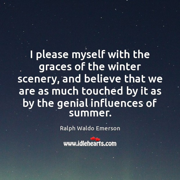 I please myself with the graces of the winter scenery, and believe Image
