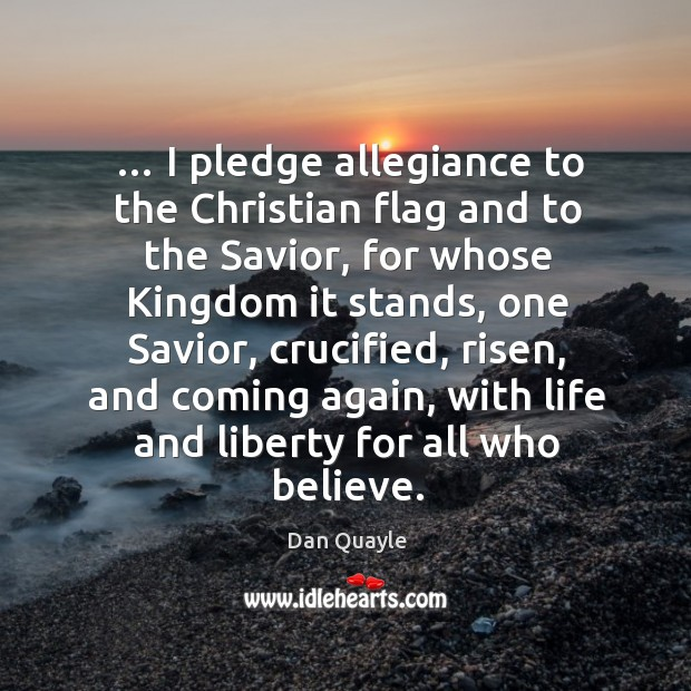 I pledge allegiance to the christian flag and to the savior, for whose kingdom it stands Image
