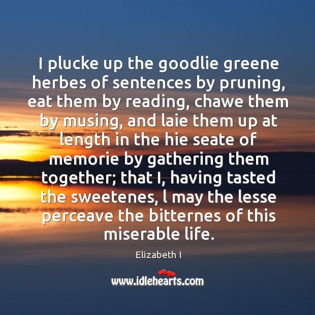 I plucke up the goodlie greene herbes of sentences by pruning, eat Image