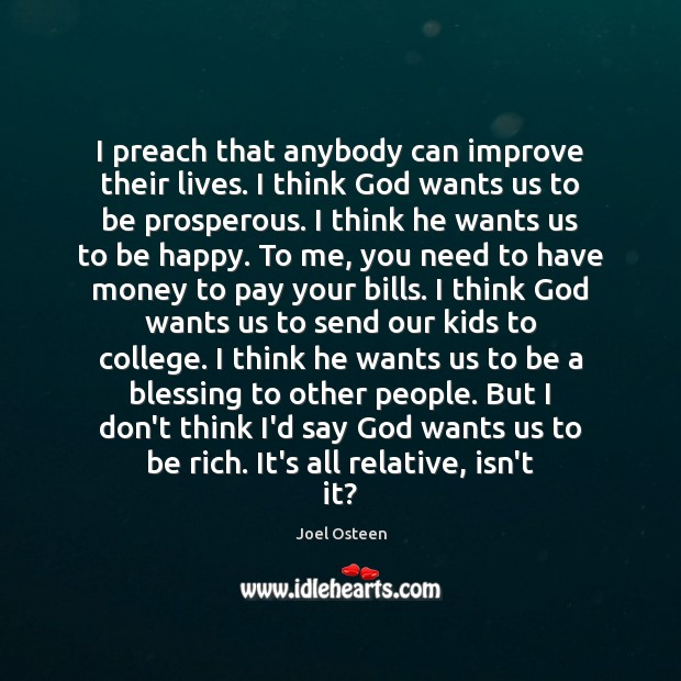 I preach that anybody can improve their lives. I think God wants Image
