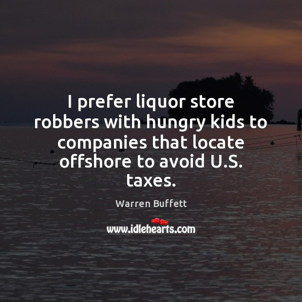 Image, I prefer liquor store robbers with hungry kids to companies that locate