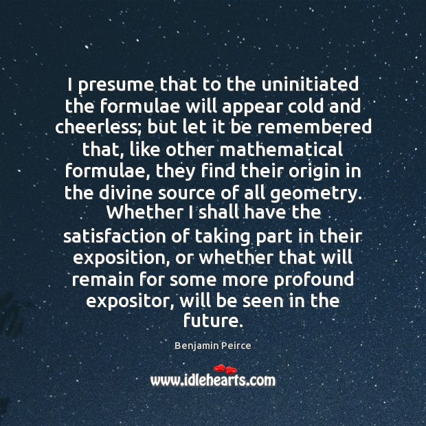Image, I presume that to the uninitiated the formulae will appear cold and