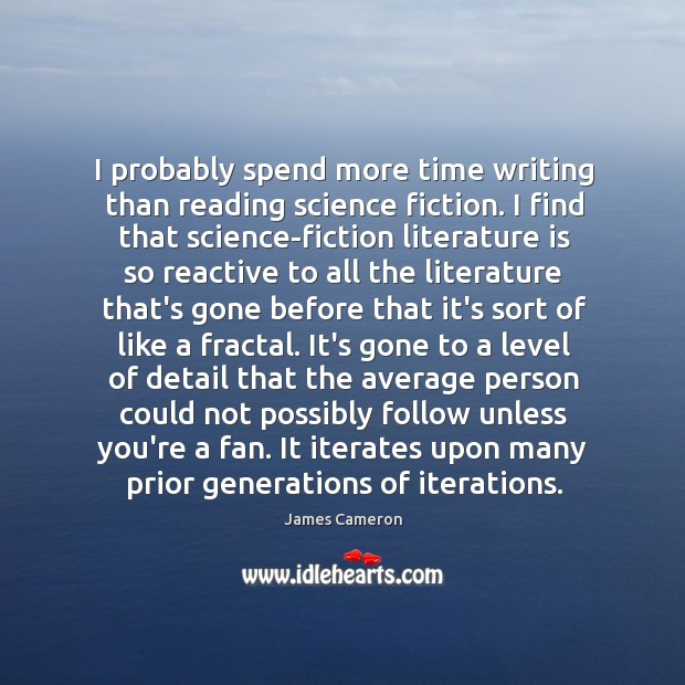 I probably spend more time writing than reading science fiction. I find Image
