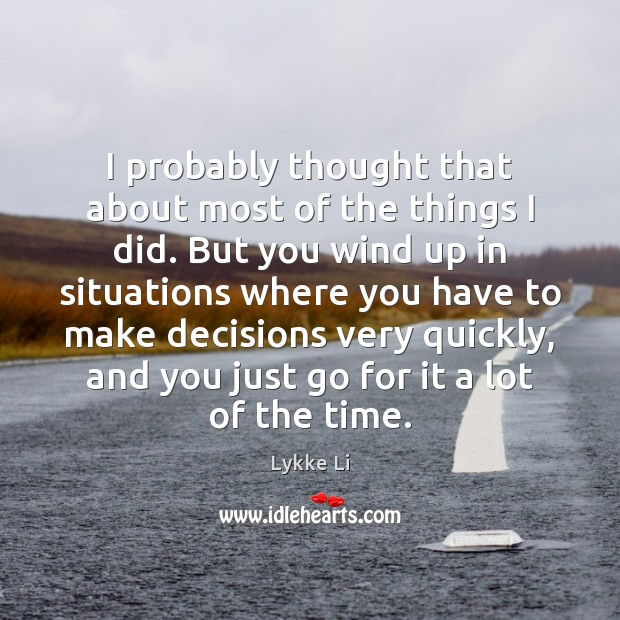 I probably thought that about most of the things I did. But Image