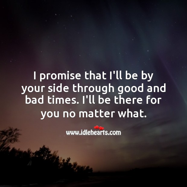 I promise, I'll be there for you no matter what. Promise Quotes Image
