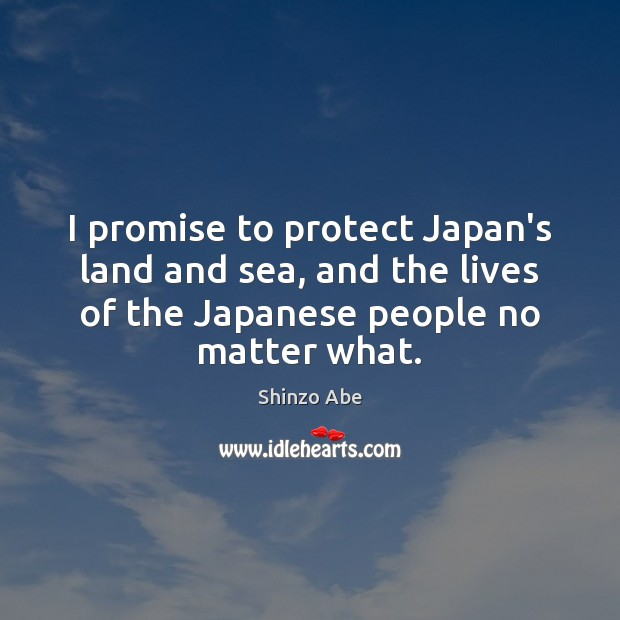 I promise to protect Japan's land and sea, and the lives of Image