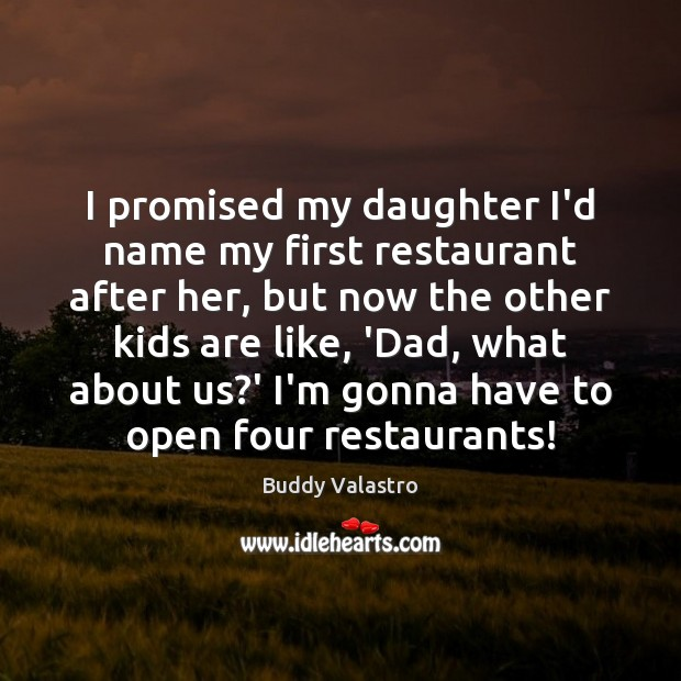 Image, I promised my daughter I'd name my first restaurant after her, but