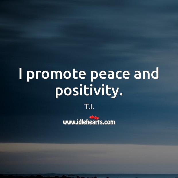 I promote peace and positivity. Image