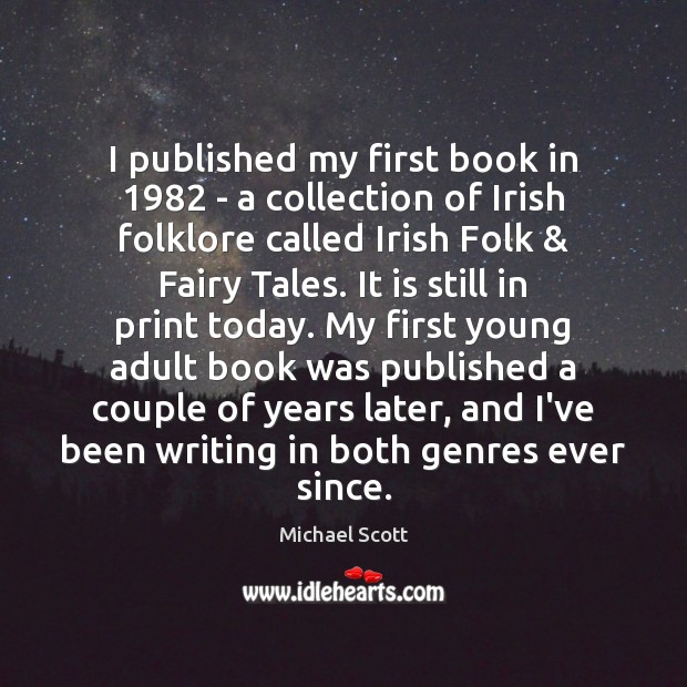 I published my first book in 1982 – a collection of Irish folklore Image