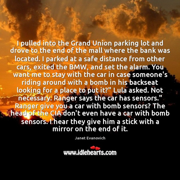 Janet Evanovich Picture Quote image saying: I pulled into the Grand Union parking lot and drove to the