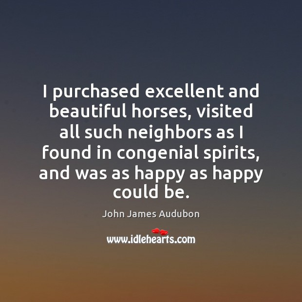 I purchased excellent and beautiful horses, visited all such neighbors as I Image