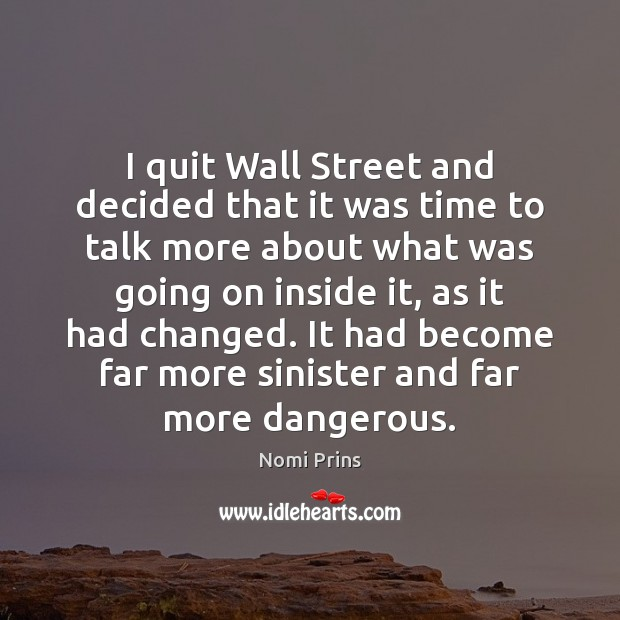 I quit Wall Street and decided that it was time to talk Image