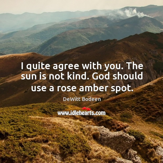 I quite agree with you. The sun is not kind. God should use a rose amber spot. Image