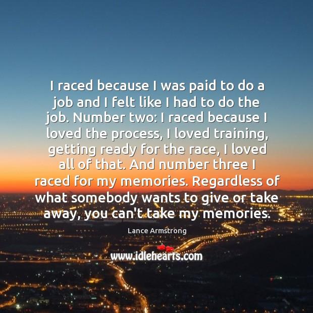 I raced because I was paid to do a job and I Image