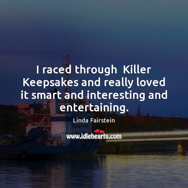 I raced through  Killer Keepsakes and really loved it smart and interesting Image