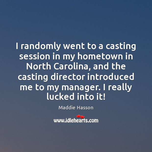I randomly went to a casting session in my hometown in North Image