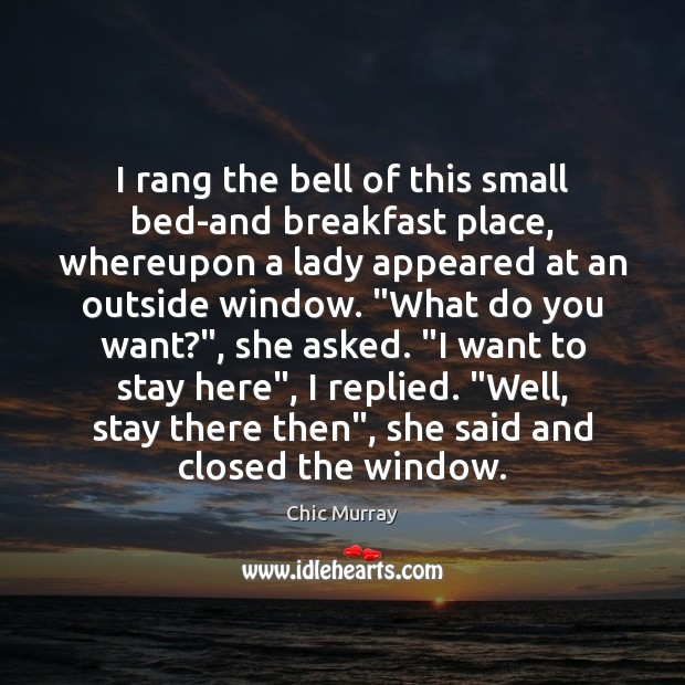 I rang the bell of this small bed-and breakfast place, whereupon a Image
