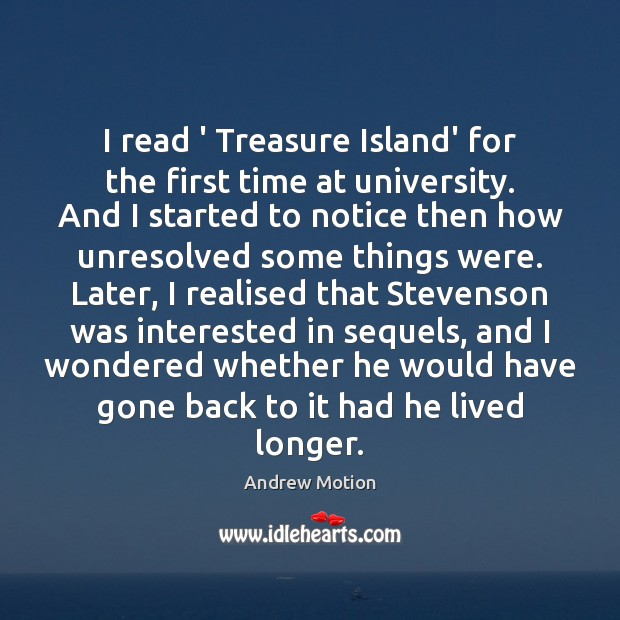 I read ' Treasure Island' for the first time at university. And Image