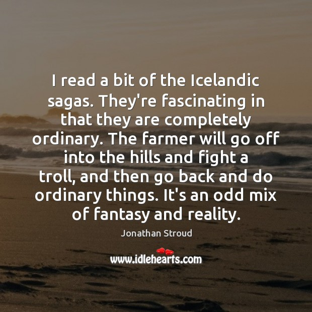 I read a bit of the Icelandic sagas. They're fascinating in that Image
