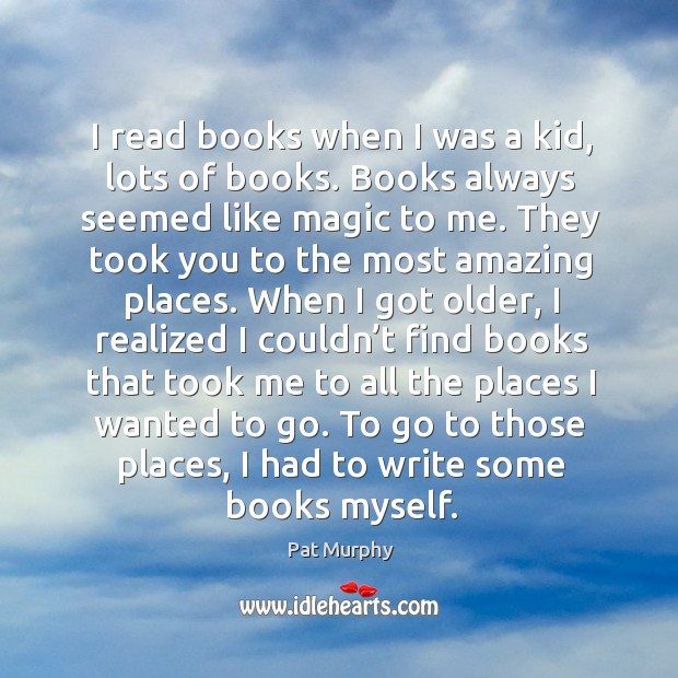 I read books when I was a kid, lots of books. Books Image