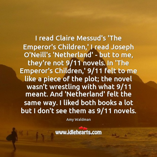 Image, I read Claire Messud's 'The Emperor's Children,' I read Joseph O'Neill's
